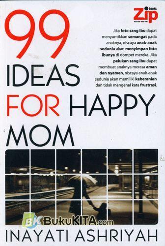 Cover Buku 99 Ideas For Happy Mom