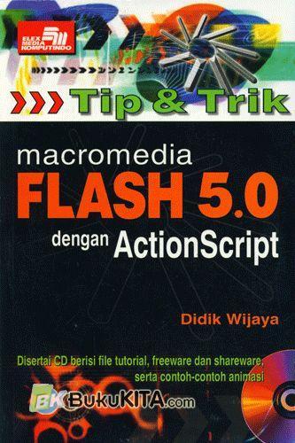 Cover Buku Tip & Trik Macromedia Flash 5.0 dengan Action Script