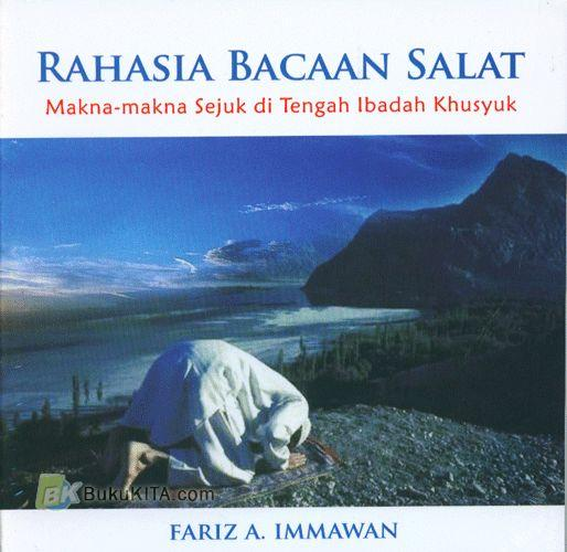Cover Buku Rahasia Bacaan Salat : Makna-makna Sejuk di Tengah Ibadah Khusyuk (Soft Cover)