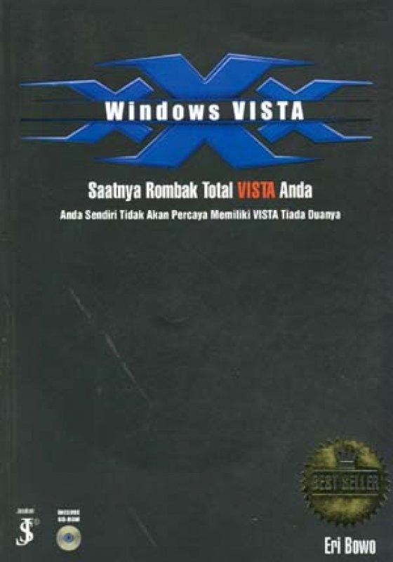 Cover Buku Windows VISTA : Saatnya Rombak Total VISTA Anda. Anda Sendiri Tidak Akan Percaya Memiliki VISTA Tiada Duanya!