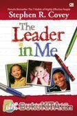 The Leader in Me : Kisah Sukses Sekolah dan Pendidik Menggali Potensi Terbesar Setiap Anak