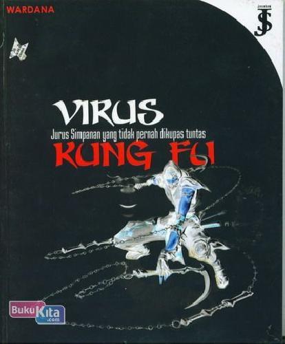 Cover Buku VIRUS KUNG FU : Jurus Simpanan yang Tidak Pernah Dikupas Tuntas