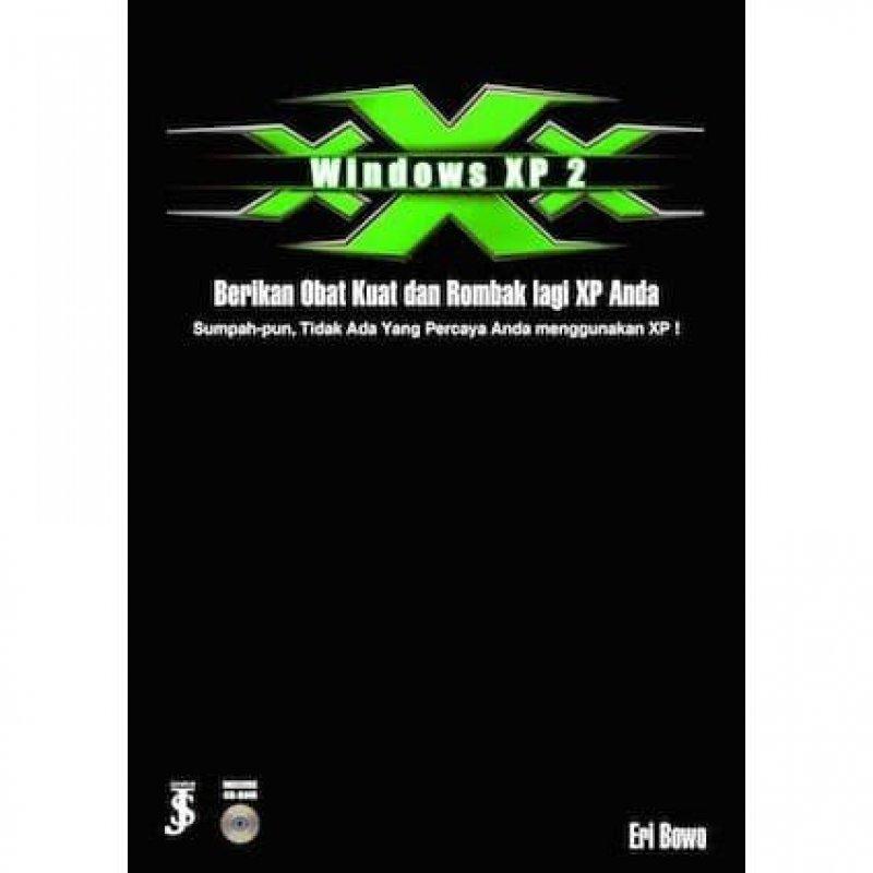 Cover Buku Windows XP 2 : Berikan Obat Kuat & Rombak Lagi XP Anda