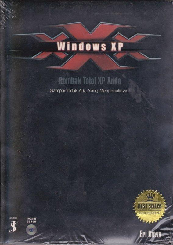 Cover Buku Windows XP : Rombak Total XP Anda Sampai Tidak Ada Yang Mengenalinya