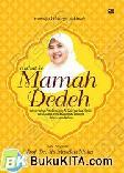 Menuju Keluarga Sakinah : Curhat ke Mamah Dedeh Solusi-solusi Berdasarkan Al Qur