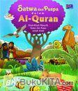 Satwa Dan Puspa Dalam Al-Quran : Kisah-Kisah Menarik Satwa Dan Puspa Untuk Anak