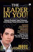 The Leader in You! : Rahasia Memimpin Tanpa Kekuasaan untuk Menuju Puncak Kesuksesan Anda