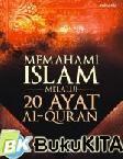 Memahami Islam Melalui 20 Ayat Al-Qur