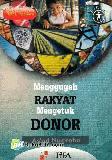 Menggugah Rakyat mengetuk Donor
