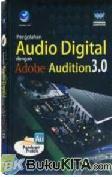 PANDUAN PRAKTIS : PENGOLAHAN AUDIO DIGITAL DENGAN ADOBE AUDITION 3.0