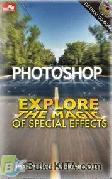 PHOTOSHOP EXPLORER THE MAGIC OF SPECIAL EFFECTS