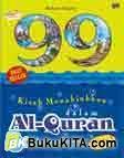99 Kisah Menakjubkan dalam Al-Quran (Soft Cover)