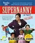 TANYAKAN PADA SUPERNANNY : Solusi sang Supernanny terhadap 1001 Persoalan Mendidik Anak