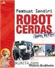 MEMBUAT SENDIRI ROBOT CERDAS - Edisi Revisi