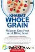 Khasiat Whole Grain - Makanan Kaya Serat untuk Hidup Alami