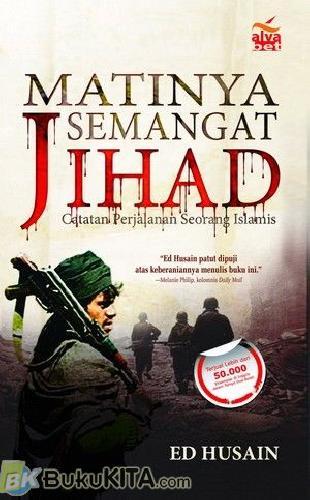 Cover Buku Matinya Semangat Jihad: Catatan Perjalanan Seorang Islamis