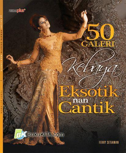 Cover Buku 50 Galeri Kebaya Eksotik nan Cantik