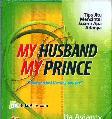 My Husband. My Prince : Tip Jitu Mencintai Suami Apa Adanya
