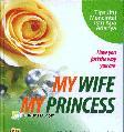My Wife, My Princess : Tip Jitu Mencintai Isteri Apa Adanya