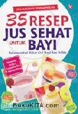 Seri Makanan Pendamping Asi, 35 Resep Jus Sehat untuk Bayi