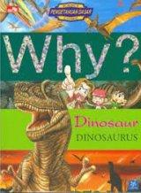 Why? DINOSAURUS-segala sesuatu tentang dinosaurus