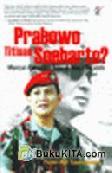 Prabowo Titisan Soeharto? Mencari Pemimpin Baru di Masa Paceklik