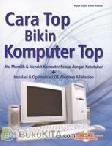 Cara Top Bikin Komputer Top