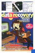 Data Recovery (Teknik Menyimpan & Menyelamatkan Data Komputer)