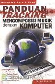 Panduan Tracking - Mengomposisi Musik Dengan Komputer