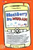Blackberry Itu Mudah