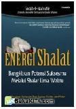 Energi Shalat: Bangkitkan Potensi Suksesmu Melalui Shalat Lima Waktu