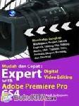 MUDAH DAN CEPAT : EXPERT DIGITAL VIDEO EDITING WITH ADOBE PREMIERE PRO CS4