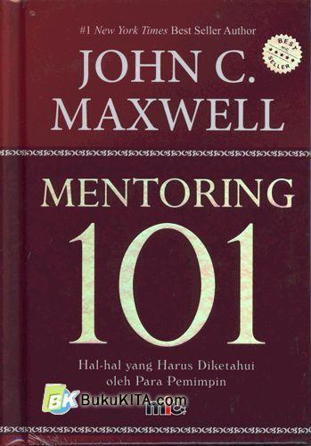 Cover Buku Mentoring 101 : Hal-Hal Yang Harus Diketahui Oleh Para Pemimpin (HC)