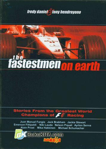 Cover Buku The Fastestmen On Earth (Stories From The Greatest World Champions of F1 Racing)