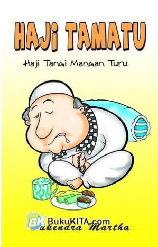Cover Buku Haji Tamatu : Haji Tangi Mangan Turu