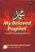 My Beloved Prophet : Teladan Sepanjang Zaman