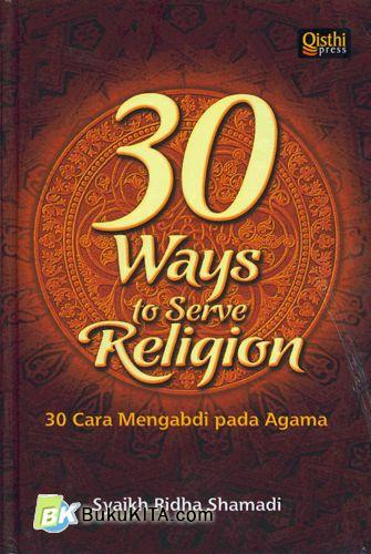 Cover Buku 30 Ways to Serve Religion : 30 Cara Mengabdi pada Agama