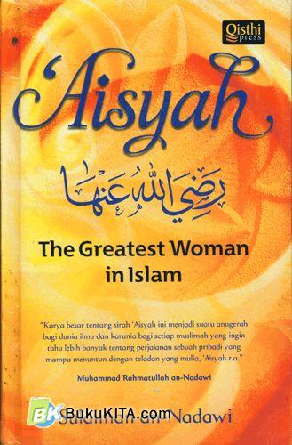Cover Buku Aisyah : The Greatest Woman in Islam (Soft Cover)
