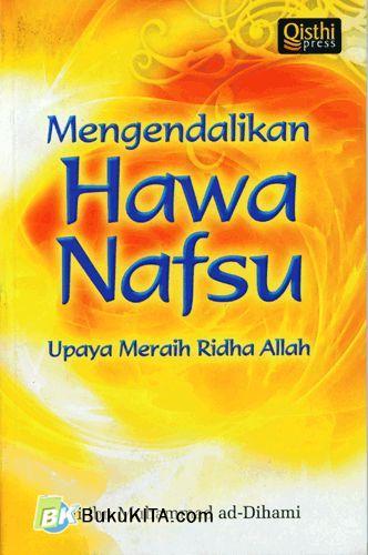 Cover Buku Mengendalikan Hawa Nafsu : Upaya Meraih Ridha Allah
