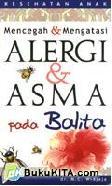 Mencegah dan Mengatasi Alergi dan Asma Pada Balita