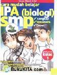 Cara Mudah Belajar IPA (Biologi) SMP untuk siswa kelas 1