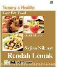 Yummy and Tasty: Sajian Nikmat Rendah Lemak - Low Fat Food