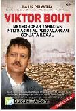 Viktor Bout - Membongkar Jaringan Internasional Perdagangan Senjata Ilegal