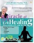 Miracle of Cell Healing : Penyembuhan Berawal dari Sel
