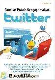 Panduan Praktis Mengoptimalkan Twitter