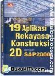19 Aplikasi Rekayasa Konstruksi 2D dengan SAP2000