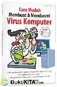 Cara Mudah Membuat dan Membasmi Virus Komputer
