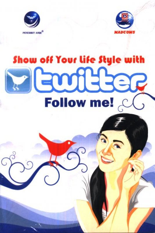 Cover Buku Show Off Your Life Style With Twitter Follow Me