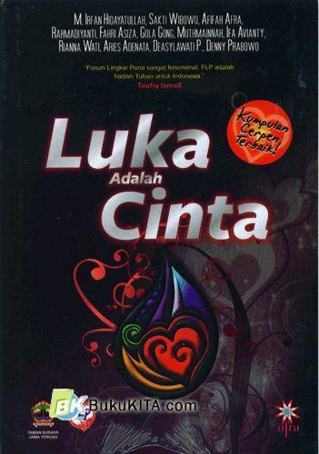 Cover Buku Luka Adalah Cinta (Kumpulan Cerpen Terbaik)