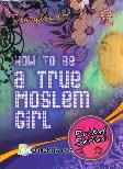 How To Be A True Moslem Girl (Pocket Series)